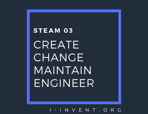 STEAM 03 |  Create Change Maintain | Engineering